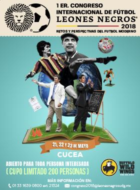 1er. Congreso Internacional de Fútbol Leones Negros 2018 Retos y perspectivas del fútbol moderno