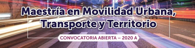 Convocatoria abierta del ciclo 2020A para la Maestría en movilidad urbana, transporte y territorio