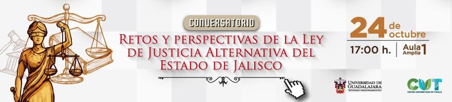 Retos y perspectivas de la ley de justicia alternativa de justicia alternativa del estado de jalisco