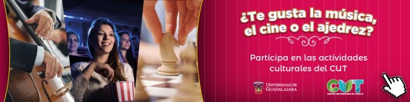 ¿te gusta la musica el cine o el ajedrez? participa en las actividades culturales del cut